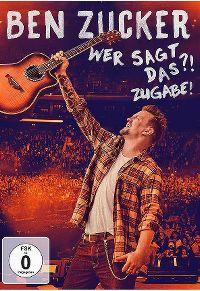 Cover Ben Zucker - Wer sagt das?! Zugabe! [DVD]